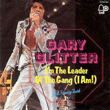 I'm The Leader Of The Gang (I Am!) - Gary Glitter