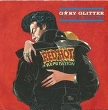 Red Hot (Reputation) - Gary Glitter Featuring The Gang
