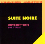 Suite Noire - Gebhard Ullmann - Andreas Willers with Marvin 'Smitty' Smith , Bob Stewart
