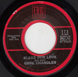 Bless Our Love / Just Be True - Gene Chandler