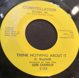 Think Nothing About It / Wish You Were Here - Gene Chandler