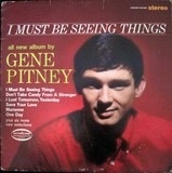 I Must Be Seeing Things - Gene Pitney