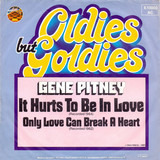 It Hurts To Be In Love / Only Love Can Break A Heart - Gene Pitney