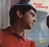 Only Love Can Break a Heart - Gene Pitney