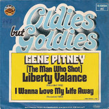 (The Man Who Shot) Liberty Valance / I Wanna Love My Life Away - Gene Pitney