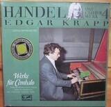Das Clavierwerk 4 - Werke Für Cembalo - Georg Friedrich Händel - Edgar Krapp