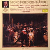 Feuerwerksmusik, Concerto grosso 'Alexanderfest', 6 Concerti grossi op. 3 - Georg Friedrich Händel - English Chamber Orchestra , Münchener Bach-Orchester , Karl Richter