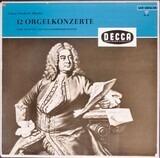 12 Orgelkonzerte - Georg Friedrich Händel , Karl Richter