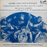 """Concerti Grossi Für Streicher Op. 6 Nr. 5 Und 6 - Concerto Grosso G-moll Op. 6 Nr. 8 """"Weihnachtskon - Georg Friedrich Händel"""