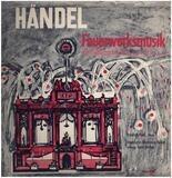 Feuerwerksmusik Oboenkonzerte: Nr. 1 In B-Dur / Nr.3 In G-Moll - Georg Friedrich Händel , Friedrich Plath , Gerd Heidger