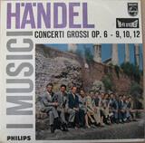 3 Concerti Grossi Op. 6 Nos. 9, 10 & 12 - Händel