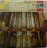 The Six Organ Concertos, Op.4 - Georg Friedrich Händel , Johannes-Ernst Köhler , Gewandhausorchester Leipzig , Kurt Thomas
