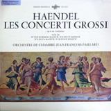 Les Concerti Grossi Op. 6 En 3 Volumes Vol. III - N. 7 En Si Bemol Majeur - N. 8 En Ut Mineur, N. 9 - Georg Friedrich Händel , Orchestre De Chambre Jean-François Paillard