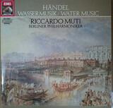 Wassermusik / Water Music - Georg Friedrich Händel , Riccardo Muti , Berliner Philharmoniker