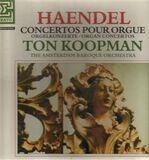 Concertos Pour Orgue - Händel - Ton Koopman w/ Amsterdam Baroque Orchestra