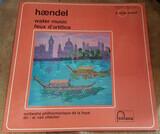 Water music / Feux d'artifice - Georg Friedrich Händel , Willem Van Otterloo