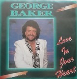 Love In Your Heart - George Baker