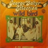 Wild Bird / If You Understand - George Baker Selection