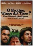 O Brother, Where Art Thou? - George Clooney / Joel & Ethan Coen