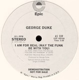 I Am For Real (May The Funk Be With You) / Say That You Will - George Duke