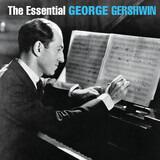 The Essential George Gershwin - George Gershwin