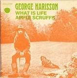 What Is Life / Apple Scruffs - George Harrison