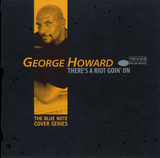 There's A Riot Goin' On - The Blue Note Cover Series - George Howard