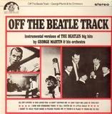 Off the Beatle Track - George Martin & His Orchestra
