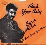 Rock Your Baby / I Can't Leave You Alone - George McCrae