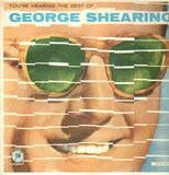 You're Hearing The Best Of - George Shearing