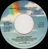 Famous Last Words Of A Fool / It's Too Late Now - George Strait