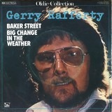 Baker Street / Big Change In The Weather - Gerry Rafferty