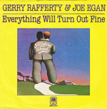 Everything Will Turn Out Fine / Who Cares - Gerry Rafferty & Joe Egan
