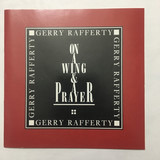 On a Wing & a Prayer - Gerry Rafferty