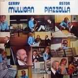 Gerry Mulligan - Astor Piazzolla - Gerry Mulligan / Astor Piazzolla