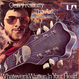 The Ark / Whatever's Written In Your Heart - Gerry Rafferty