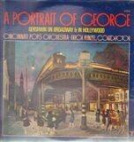 A Portrait Of George (Gershwin On Broadway & In Hollywood) - Cincinnati Pops Orchestra ∙ Erich Kunzel