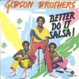 Better Do It Salsa - Gibson Brothers