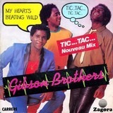 My Heart's Beating Wild (Tic Tac Tic Tac) - Gibson Brothers
