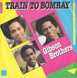 Train To Bombay - Gibson Brothers