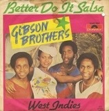 Better Do It Salsa / West Indies - Gibson Brothers