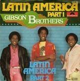 Latin America (Part 1) / Latin America (Part 2) - Gibson Brothers