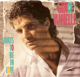 Hurts To Be In Love - Gino Vannelli
