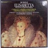 Elisabetta, Regina D'Inghilterra - Rossini/ London Symphony Orchestra, G. Masini, Ambrosian Singers, M. Caballé a.o.