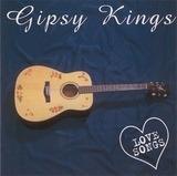 Love Songs - Gipsy Kings