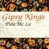 Pida Me La - Gipsy Kings
