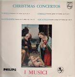 Christmas Concertos - Giuseppe Torelli / Arcangelo Corelli / Francesco Manfredini / Pietro Antonio Locatelli , I Musici