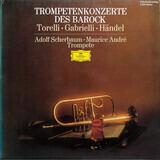 Trompetenkonzerte Des Barock - Giuseppe Torelli / Domenico Gabrielli / Georg Friedrich Händel - Adolf Scherbaum / Maurice André