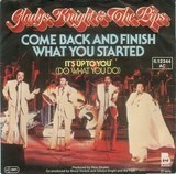 Come Back And Finish What You Started - Gladys Knight And The Pips
