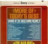 Sounds Of The Great Bands Volume 8 More Of Today's Best - Glen Gray & The Casa Loma Orchestra